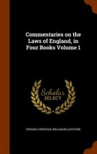 Commentaries on the Laws of England, in Four Books Volume 1