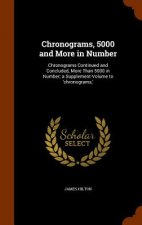 Chronograms, 5000 and More in Number