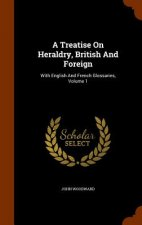 Treatise on Heraldry, British and Foreign