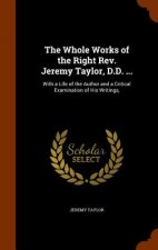 Whole Works of the Right REV. Jeremy Taylor, D.D. ...