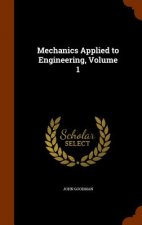 Mechanics Applied to Engineering, Volume 1