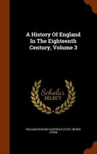 History of England in the Eighteenth Century, Volume 3