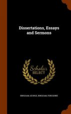 Dissertations, Essays and Sermons