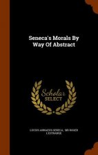 Seneca's Morals by Way of Abstract