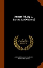 Report [Ed. by J. Barton and Others]