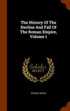 History of the Decline and Fall of the Roman Empire, Volume 1