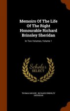 Memoirs of the Life of the Right Honourable Richard Brinsley Sheridan