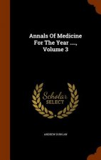 Annals of Medicine for the Year ...., Volume 3