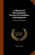 Manual of Homoeopathic Practice for Students and Beginners