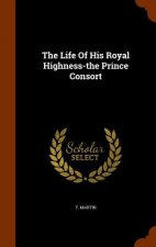 Life of His Royal Highness-The Prince Consort