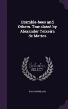 Bramble-Bees and Others. Translated by Alexander Teixeira de Mattos