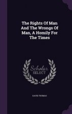 Rights of Man and the Wrongs of Man, a Homily for the Times