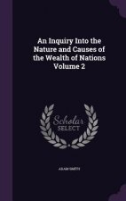 Inquiry Into the Nature and Causes of the Wealth of Nations Volume 2
