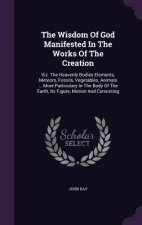 Wisdom of God Manifested in the Works of the Creation