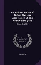 Address Delivered Before the Law Association of the City of New-York