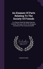 Examen of Parts Relating to the Society of Friends