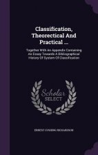 Classification, Theorectical and Practical ...