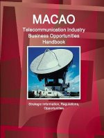 Macao Telecommunication Industry Business Opportunities Handbook - Strategic Information, Regulations, Opportunities
