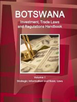 Botswana Investment, Trade Laws and Regulations Handbook Volume 1 Strategic Information and Basic Laws