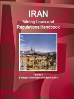 Iran Mining Laws and Regulations Handbook Volume 1 Strategic Information and Basic Laws