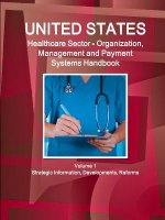 Us Healthcare Sector - Organization, Management and Payment Systems Handbook Volume 1 Strategic Information, Developments, Reforms