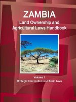 Zambia Land Ownership and Agricultural Laws Handbook Volume 1 Strategic Information and Basic Laws