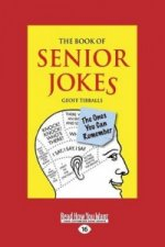 THE BOOK OF SENIOR JOKES: THE ONES YOU C