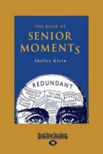 THE BOOK OF SENIOR MOMENTS  LARGE PRINT