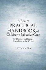 Really Practical Handbook of Children's Palliative Care