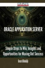 Oracle Application Server - Simple Steps to Win, Insights and Opportunities for Maxing Out Success