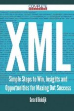 XML - Simple Steps to Win, Insights and Opportunities for Maxing Out Success