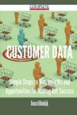 Customer Data - Simple Steps to Win, Insights and Opportunities for Maxing Out Success