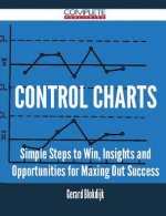 Control Charts - Simple Steps to Win, Insights and Opportunities for Maxing Out Success