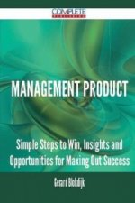 Management Product - Simple Steps to Win, Insights and Opportunities for Maxing Out Success