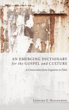 Emerging Dictionary for the Gospel and Culture