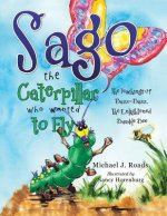 Sago the Caterpillar Who Wanted to Fly