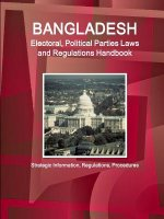 Bangladesh Electoral, Political Parties Laws and Regulations Handbook - Strategic Information, Regulations, Procedures