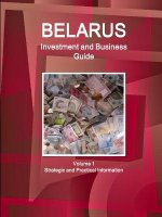 Belarus Investment and Business Guide Volume 1 Strategic and Practical Information