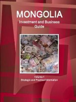 Mongolia Investment and Business Guide Volume 1 Strategic and Practical Information