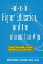 Leadership, Higher Education and the Information Age
