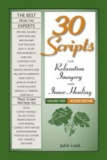 30 Scripts for Relaxation, Imagery & Inner Healing, Volume 2 - Second Edition