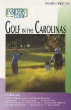 Insiders' Guide(R) to Golf in the Carolinas