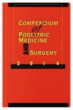Compendium of Podiatric Medicine and Surgery