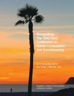 Proceedings, the Third AAAI Conference on Human Computation and Crowdsourcing