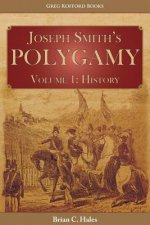 Joseph Smith's Polygamy, Volume 1