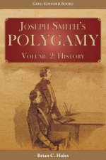 Joseph Smith's Polygamy, Volume 2