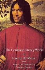 Complete Literary Works of Lorenzo de' Medici, the Magnificent