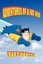 Adventures of a Fat Kid