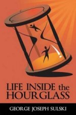 Life Inside the Hourglass