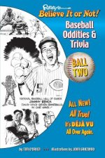 Ripley's Believe It or Not! Baseball Oddities & Trivia - Ball Two!